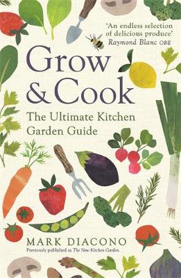 Grow & Cook: An A-Z of what to grow all through the year...