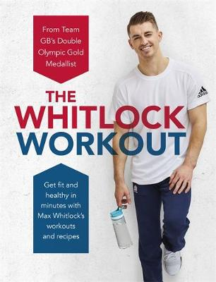 Whitlock Workout, The: Get Fit and Healthy in Minutes