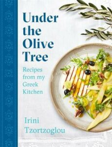 Under the Olive Tree: Recipes from my Greek Kitchen