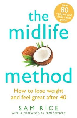 Midlife Method, The: How to lose weight and feel great after 40
