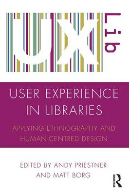 User Experience in Libraries: Applying Ethnography and Human...