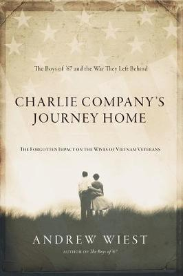 Charlie Company's Journey Home: The Forgotten Impact o...