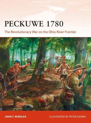 Peckuwe 1780: The Revolutionary War on the Ohio River Fronti...