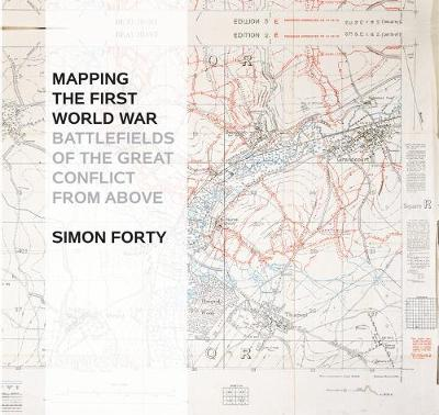 Mapping The First World War: Battlefields of the Great Confl...