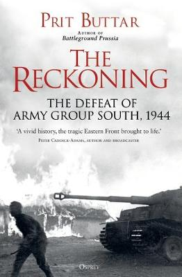 Reckoning, The: The Defeat of Army Group South, 1944