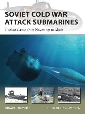 Soviet Cold War Attack Submarines: Nuclear classes from Nove...