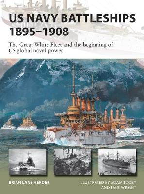 US Navy Battleships 1895-1908: The Great White Fleet and the...