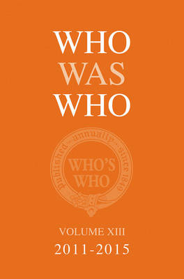 Who Was Who Volume XIII 2011-2015
