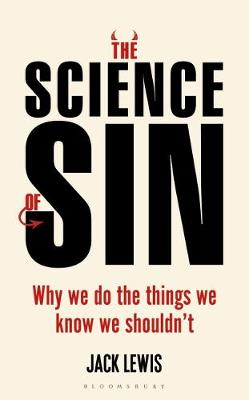 Science of Sin, The: Why We Do The Things We Know We Shouldn't