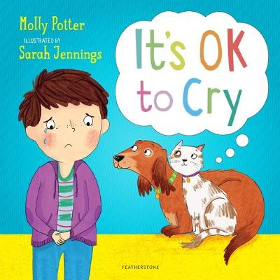It's OK to Cry: A picture book to help children talk about their feelings