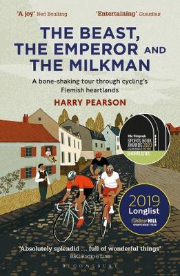 Beast, the Emperor and the Milkman, The: A Bone-shaking Tour through Cycling's Flemish Heartlands