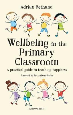 Wellbeing in the Primary Classroom: A practical guide to tea...