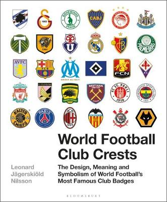 World Football Club Crests: The Design, Meaning and Symbolis...