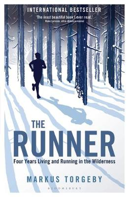 Runner, The: Four Years Living and Running in the Wilderness