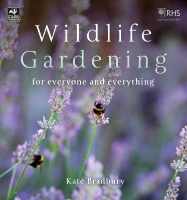 Wildlife Gardening: For Everyone and Everything