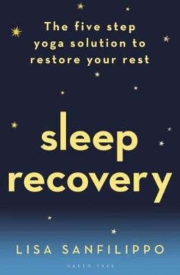Sleep Recovery: The five step yoga solution to restore your ...
