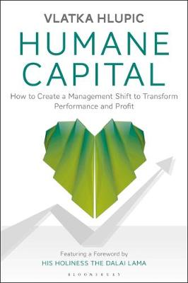 Humane Capital: How to Create a Management Shift to Transfor...