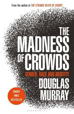 Madness of Crowds, The: Gender, Race and Identity; THE SUNDA...
