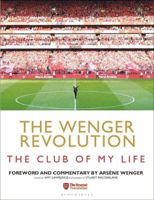 Wenger Revolution, The: The Club of My Life