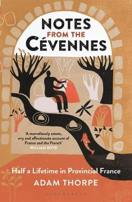 Notes from the Cevennes: Half a Lifetime in Provincial France