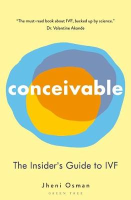 Conceivable: The Insider's Guide to IVF