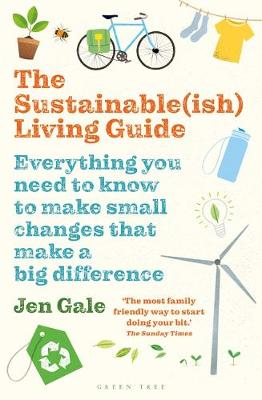 Sustainable(ish) Living Guide, The: Everything you need to know to make small changes that make a big difference