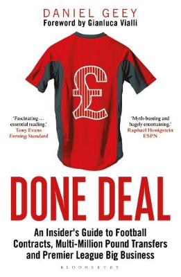 Done Deal: An Insider's Guide to Football Contracts, M...