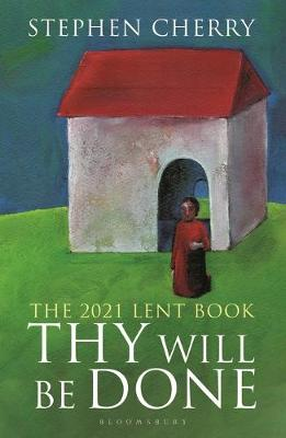 Thy Will Be Done: The 2021 Lent Book