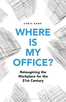 Where is My Office?: Reimagining the Workplace for the 21st ...