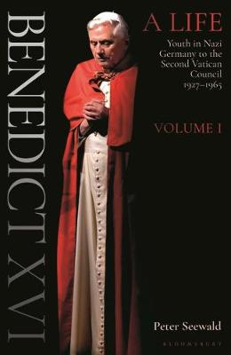 Benedict XVI: A Life: Volume One: Youth in Nazi Germany to t...