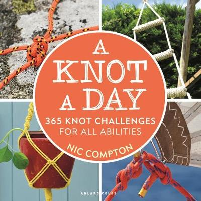 Knot A Day, A: 365 Knot Challenges for All Abilities