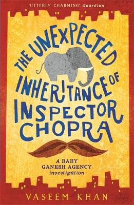 Unexpected Inheritance of Inspector Chopra, The: Baby Ganesh Agency Book 1