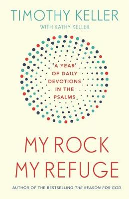 My Rock; My Refuge: A Year of Daily Devotions in the Psalms ...