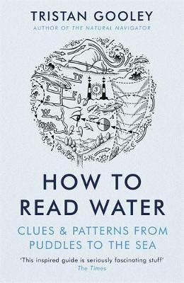How To Read Water: Clues & Patterns from Puddles to the ...