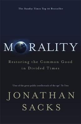 Morality: Restoring the Common Good in Divided Times