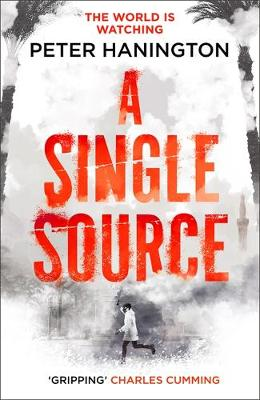 Single Source, A: a gripping political thriller from the author of A Dying Breed