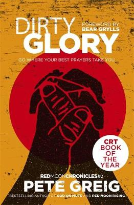 Dirty Glory: Go Where Your Best Prayers Take You (Red Moon C...