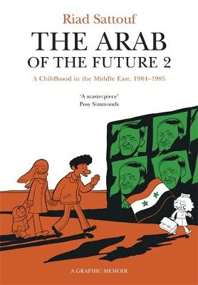 Arab of the Future 2, The: Volume 2: A Childhood in the Midd...