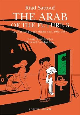 Arab of the Future 3, The: Volume 3: A Childhood in the Midd...