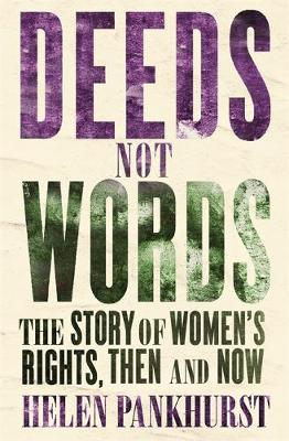 Deeds Not Words: The Story of Women's Rights – T...
