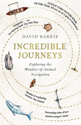 Incredible Journeys: Sunday Times Nature Book of the Year 20...