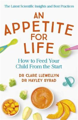 Appetite for Life, An: How to Feed Your Child From the Start