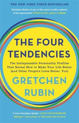 Four Tendencies, The: The Indispensable Personality Profiles...