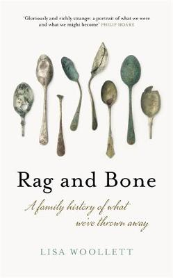 Rag and Bone: A Family History of What We've Thrown Away