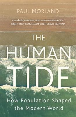 Human Tide, The: How Population Shaped the Modern World