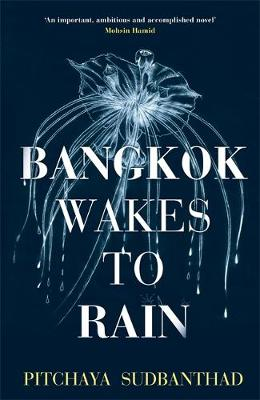 Bangkok Wakes to Rain: Shortlisted for the 2020 Edward Stanf...