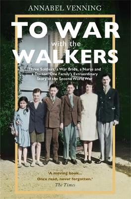 To War With the Walkers: One Family's Extraordinary St...