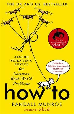 How To: Absurd Scientific Advice for Common Real-World Probl...