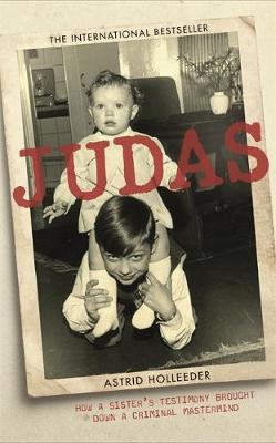 Judas: How a Sister's Testimony Brought Down a Crimina...