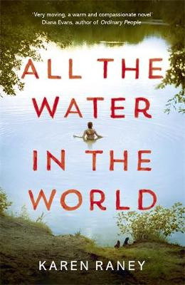 All the Water in the World: Shortlisted for the 2020 COSTA First Novel Award